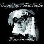 Duct Tape Mustache - Mise En Scene